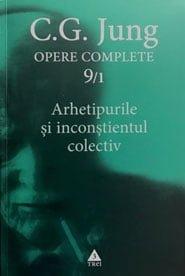 Arhetipurile si inconstientul colectiv - C.G. Jung